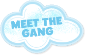 Meet the Gang!