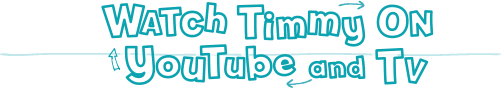 Watch Timmy on YouTube and TV